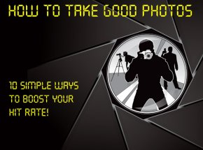 How to take good photos: 10 simple ways to boost your hit rate
