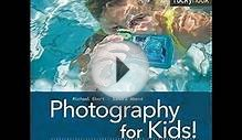 Photography for Kids!: A Fun Guide to Digital P Audio Book